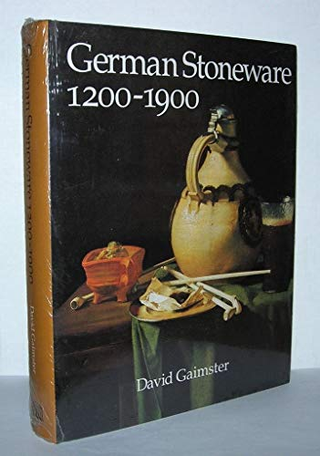 German Stoneware, 1200-1900: Archaeology and Cultural History: Gaimster, David R.M.