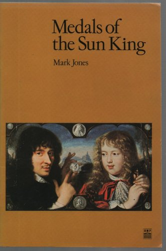 Medals of the Sun King (0714108480) by Jones, Mark