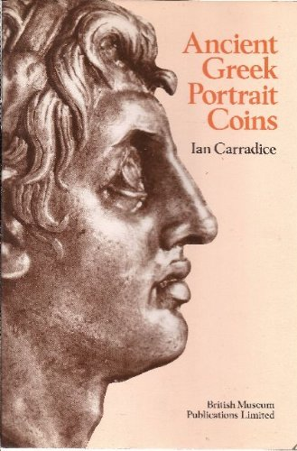 Ancient Greek Portrait Coins Carradice, Ian