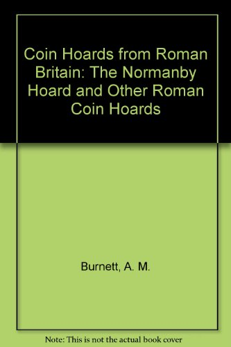 9780714108704: Coin Hoards from Roman Britain: The Normanby Hoard and Other Roman Coin Hoards
