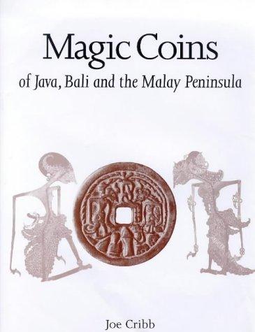 9780714108810: Magic Coins of Java, Bali and the Malay Peninsula: Thirteenth to Twentieth Centuries