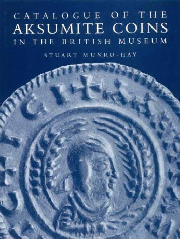 9780714108834: Catalogue of the Aksumite Coins in the British Museum (v. 1)