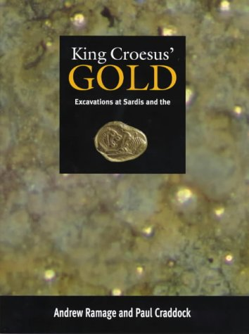 9780714108889: King Croesus' Gold: Excavations at Sardis and the History of Gold Refining (Monograph (Archaeological Exploration of Sardis (1958- )), 11,)
