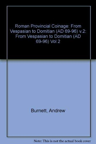 9780714108988: Roman Provincial Coinage: From Vespasian to Domitian (AD 69-96) v.2: From Vespasian to Domitian (AD 69-96) Vol 2