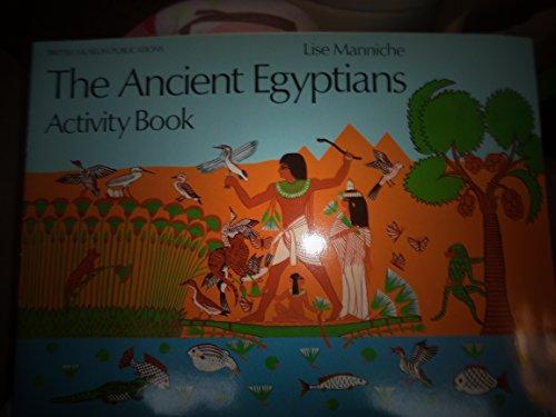 The Ancient Egyptians: Activity Book (British Museum: Manniche, Lise