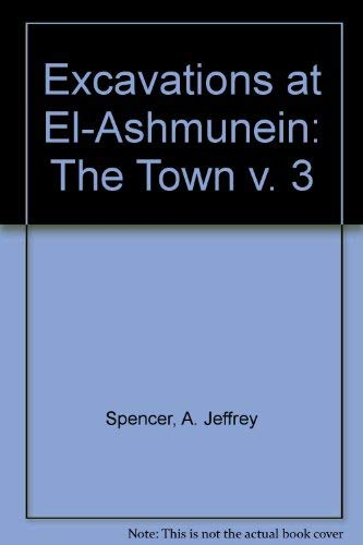 9780714109602: Excavations at El-Ashmunein III: The Town (v. 3)