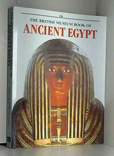 9780714109657: The British Museum Book of Ancient Egypt /Anglais