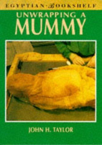 9780714109787: Unwrapping a Mummy (Egyptian Bookshelf)
