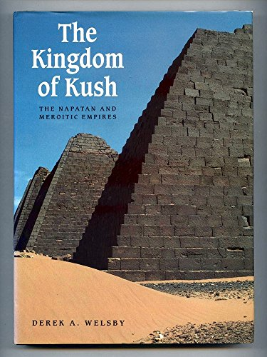 9780714109862: The kingdom of Kush: The Napatan and Meroitic empires
