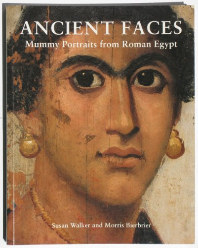 9780714109893: Ancient Faces: Mummy Portraits from Roman Egypt (A catalogue of Roman portraits in the British Museum)