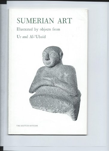 Sumerian Art: Illustrated by Objects from Ur and Al-'Ubaid: Barnett, R.D., etc.