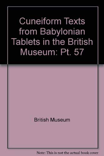 Cuneiform Texts from Babylonian Tablets in the British Museum: Pt. 57