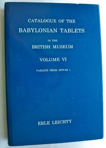 Catalogue of the Babylonian Tablets in the: Erle Leichty