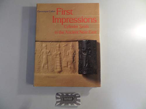 9780714111216: First Impressions: Cylinder Seals in the Ancient Near East
