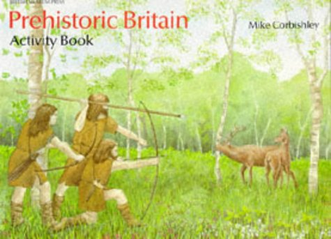 Prehistoric Britain Activity Book (British Museum Activity: Oakes, Lorna