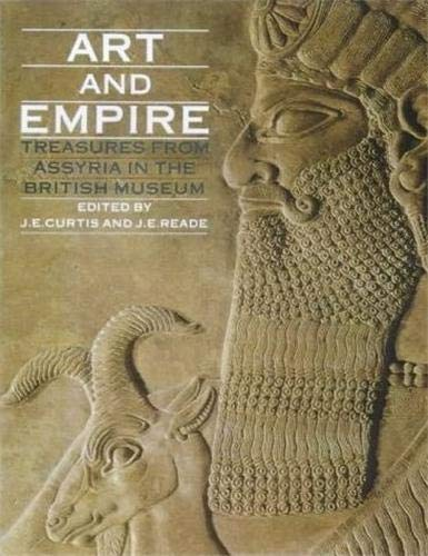 9780714111407: Art and Empire: Treasures from Assyria in the British Museum