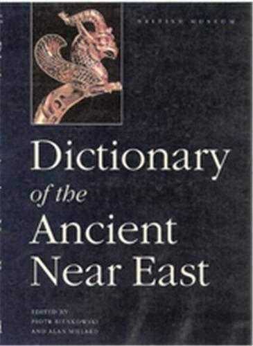 Dictionary of the Ancient Near East: Bienkowski, Piotr; Alan Miller (eds)