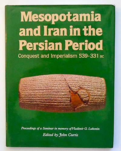 9780714111421: Mesopotamia and Iran in the Persian Period: Conquest and Imperialism, 539-331 BC