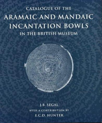 9780714111452: Catalogue of the Aramaic and Mandaic Incantation Bowls in the British Museum