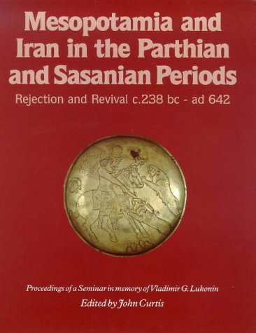 9780714111469: Mesopotamia and Iran in the Parthian and Sasanian Periods: Rejection and Revival, c.238 BC-AD 642