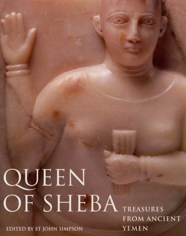 9780714111513: Queen of Sheba: Treasures from Ancient Yemen