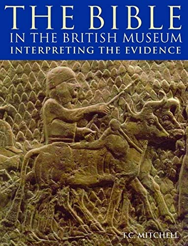9780714111551: The Bible in the British Museum: Interpreting the Evidence