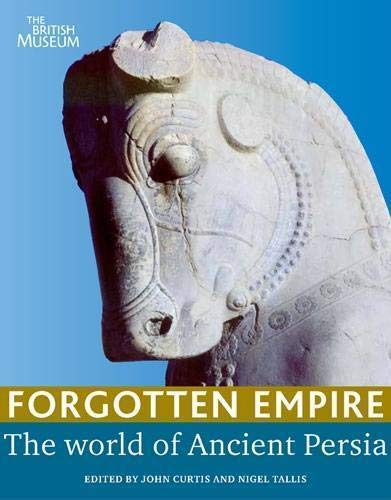 9780714111575: Forgotten Empire: The World of Ancient Persia