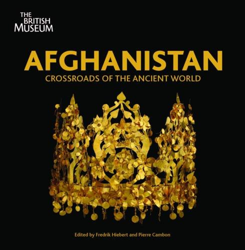 Afghanistan: Crossroads of the Ancient World