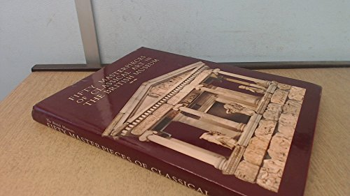 Fifty Masterpieces of Classical Art in the British Museum: British Museum