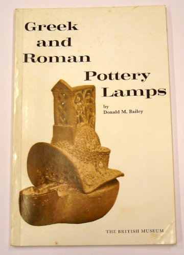Greek and Roman Pottery Lamps: Bailey, D. M.