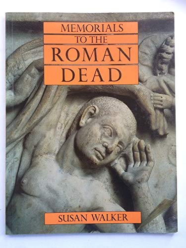 Memorials to the Roman Dead (0714112755) by Walker, Susan