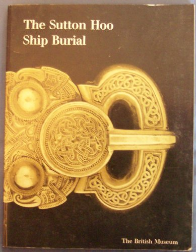 The Sutton Hoo Ship Burial: A Handbook