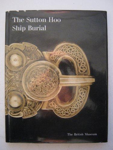The Sutton Hoo Ship Burial: A Handbook: British Museum;Bruce-Mitford, Rupert Leo Scott