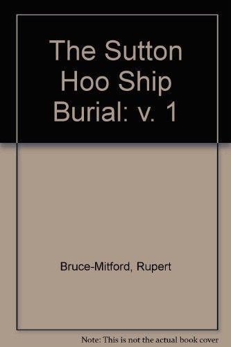 9780714113340: The Sutton Hoo Ship Burial: v. 1