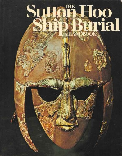 9780714113449: Sutton Hoo Ship Burial: A Handbook