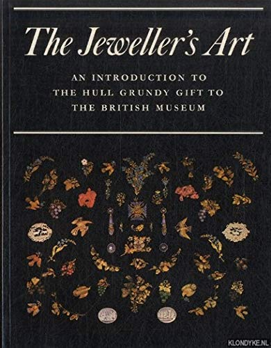 The Jeweller's Art An Introduction to the Hull Grundy Gift to the British Museum