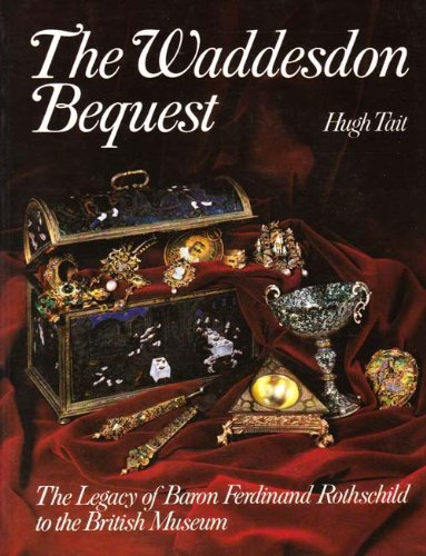 9780714113579: The Waddesdon Bequest: The Legacy of Baron Ferdinand Rothschild to the