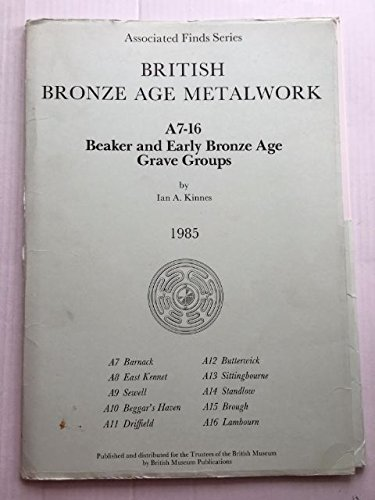 9780714113814: British Bronze Age Metalwork: Beaker and Early Bronze Age Grave Groups A7-16