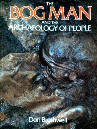 9780714113845: The Bog Man and the Archaeology of People