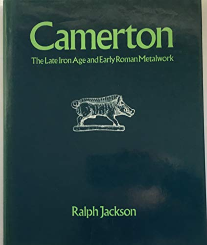 Camerton: The Late Iron Age and Early: Jackson, Ralph