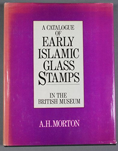 Early Islamic Glass Stamps (0714114138) by Morton, A. H.
