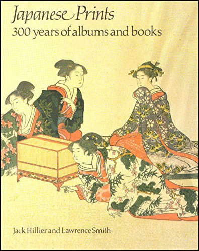 9780714114170: Japanese Prints: 300 years of albums and books
