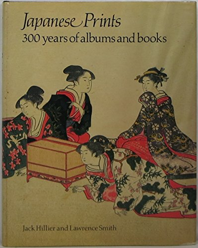 9780714114187: Japanese Prints: 300 Years of Albums and Books
