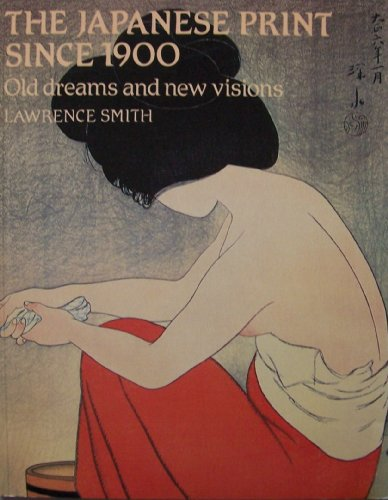 9780714114248: Japanese Print Since 1900: Old Dreams and New Visions