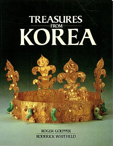 TREASURES FROM KOREA. Art Through 5000 Years. Introduction by Roger Goepper.