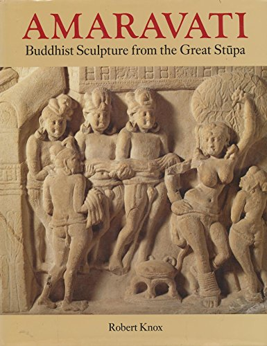 9780714114521: Amaravati: Buddhist Sculpture from the Great Stupa