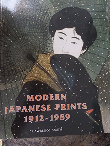 Modern Japanese Prints 1912-1989 Woodblocks & Stencils: Smith, Lawrence