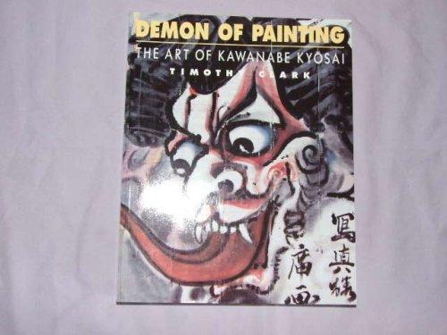 Demon of Painting: Art of Kawanabe Kyosai: Clark, Timothy