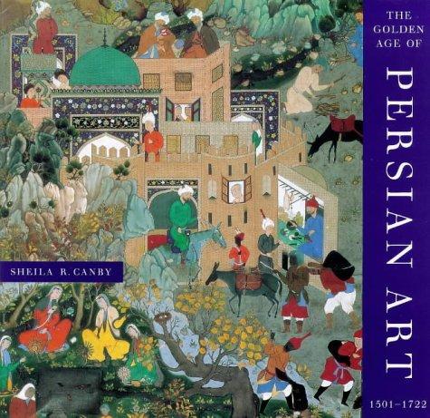 9780714114682: Golden Age of Persian Art 1501-1722