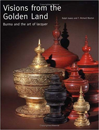 9780714114736: Visions from the Golden Land: Burma and the Art of Lacquer